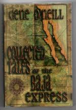 Collected Tales of the Baja Express by Gene O'Neill (First Edition) Limited Signed