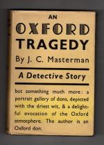 An Oxford Tragedy by J. C. Masterman (First Edition) Gollancz File Copy