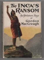 The Inca's Ransom by Gordon MacCreagh (First Edition)