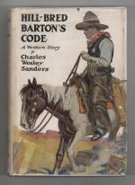 Hill-Bred Barton's Code by Charles Wesley Sanders (First Edition)