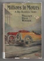 Millions in Motors by William West Winter (First Edition)