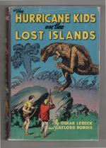 The Hurricane Kids on the Lost Islands by Oskar Lebeck & Gaylord Dubois 1st Ed