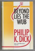 Beyond Lies the Wub by Phillip K. Dick (First UK Edition) Gollancz File Copy