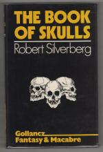 The Book of Skulls by Robert Silverberg  (1st UK) Gollancz File Copy