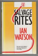 Salvage Rites by Ian Watson (First UK Edition) Gollancz SF File Copy