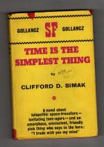 Time Is the Simplest Thing by Clifford D. Simak (First UK) Gollancz SF File Copy