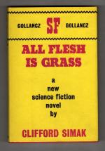 All Flesh Is Grass by Clifford Simak (First UK Edition) Gollancz File Copy