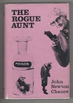 The Rogue Aunt by John Newton Chance (First Edition)