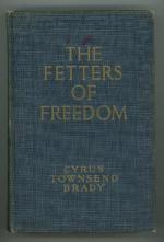 The Fetters of Freedom by Cyrus Townsend Brady