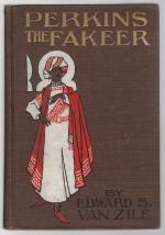 Perkins, the Fakeer by Edward S. van Zile (First Edition)