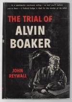 The Trial of Alvin Boaker by John Reywall (First Edition)