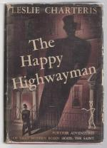The Happy Highwayman by Leslie Charteris (First Edition)