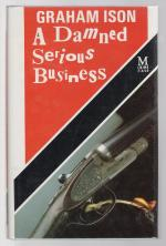 A Damned Serious Business by Graham Ison (First Edition)