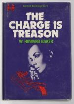 The Charge is Treason by W. Howard Baker (First Edition)