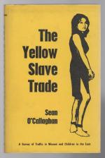The Yellow Slave Trade by Sean O'Callaghan (First Edition)
