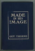 Made in His Image by Guy Thorne (First Edition)