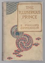 The Illustrious Prince by E. Phillips Oppenheim (First Edition)