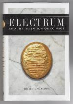 Electrum and the Invention of Coinage (First Edition) Signed