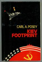 Kiev Footprint by Carl A. Posey (First UK Edition)