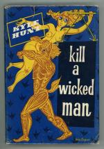 Kill a Wicked Man by Kyle Hunt (First UK Edition)