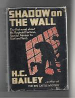 Shadow on the Wall by H.C. Bailey (First Edition)