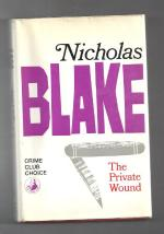The Private Wound by Nicholas Blake (First Edition) Silver Dagger Award winner