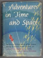 Adventures in Time and Space by Raymond J. Healy & J. Francis McComas