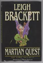 Martian Quest: The Early Brackett by Leigh Brackett (First Edition)