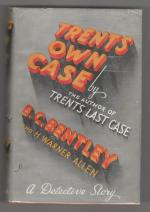 Trents Own Case by E. C. Bentley (First Edition)