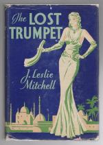 The Lost Trumpet by J. Leslie Mitchell (First Edition)