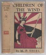 Children of the Wind by M. P. Shiel (First Edition)