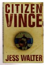 Citizen Vince by Jess Walter (First Edition) Signed