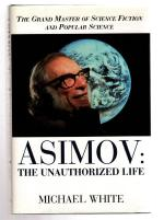 Asimov: The Unauthorized Life by Michael White (First UK Edition) File Copy