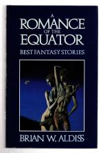 A Romance of the Equator by Brain W. Aldiss (First UK Edition) File Copy