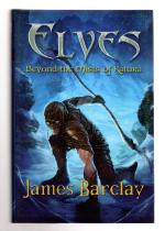 Elves: Beyond the Mists of Katura by James Barclay (First UK Edition) File Copy