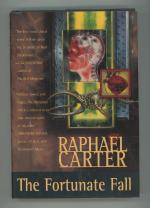 The Fortunate Fall by Raphael Carter (First Edition)