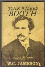 John Wilkes Booth Beyond the Grave by W.C. Jameson