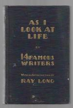 As I Look at Life by 14 Famous Writers by Ray Long (Editor) Neysa McNein