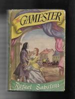 The Gamester by Rafael Sabatini (First Edition)