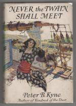 Never the Twain Shall Meet by Peter B. Kyne (First Edition)