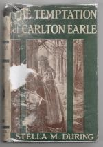 The Temptation of Carlton Earle by Stella M. During 1st Rare DJ Publisher's copy