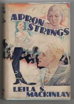 Apron Strings by Leila S. Mackinlay (First Edition) Rare DJ Publisher's Copy