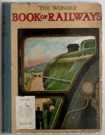 The Wonder Book of Railways by Harry Golding, Editor (Publisher's Copy)