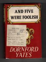 And Five Were Foolish by Dornford Yates (Ward Lock File Copy)