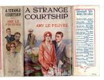 A Strange Courtship by Amy Le Feuvre (First Edition) Ward File Copy