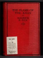 The Flame of the Khan by Maurice B. Dix (First Edition) Hubin Listed, File Copy