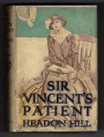 Sir Vincent's Patient by Headon Hill (First Edition) File Copy