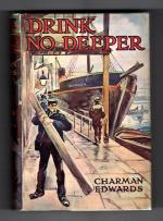 Drink No Deeper by Charman Edwards (First Edition) Hubin Listed, File Copy