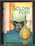 The Golden Fluid by Maurice B. Dix (First Edition) Hubin Listed, File Copy