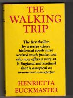The Walking Trip by Henrietta Buckmaster (First UK Edition) Gollancz File Copy